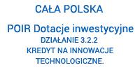POIR, Działanie 3.2.2. Kredyt na innowacje technologiczne.